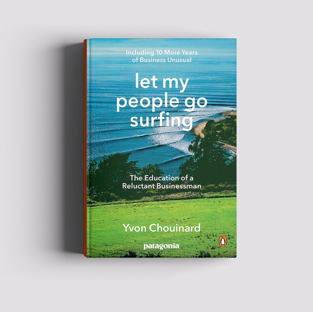 Let My People Go Surfing: The Education of a Reluctant Businessman, Yvon Chouinard