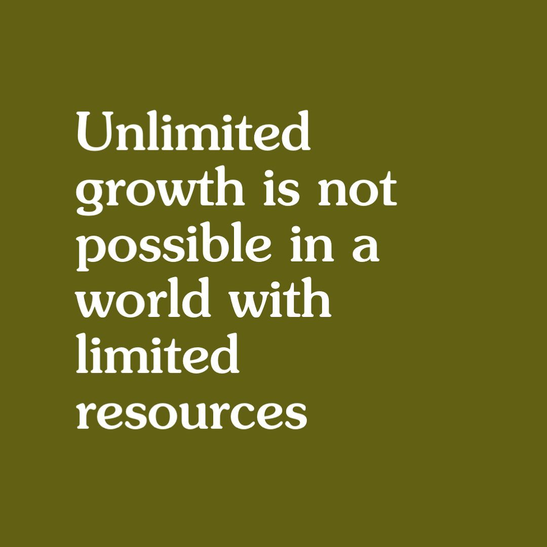 Quote: Unlimited growth is not possible in a world with limited resources